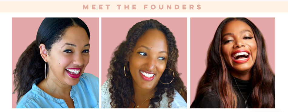 BROWN GIRL Jane founders Malaika Jones, Tai Beauchamp, Nia Jones